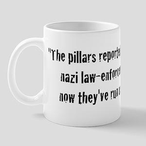 The pillars reported us to so Mug