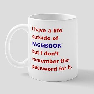 I HAVE A LFE OUTSIDE OF FACEBOOK Mug