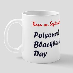 Mug: Poisoned Blackberries Day