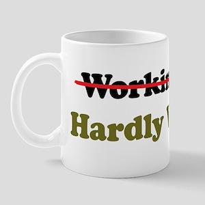 Hardly Working Mug