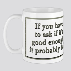 Good enough Mug