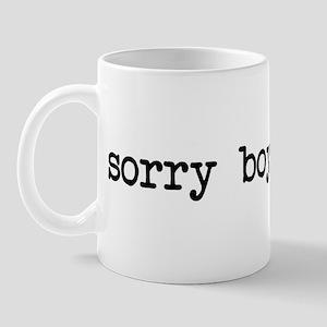 sorry boys im gay Mug