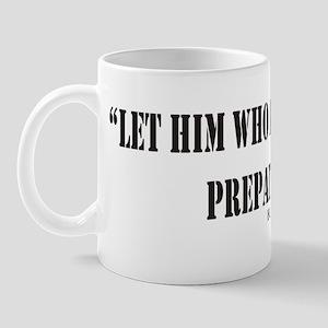 He Who Desires Peace Mug