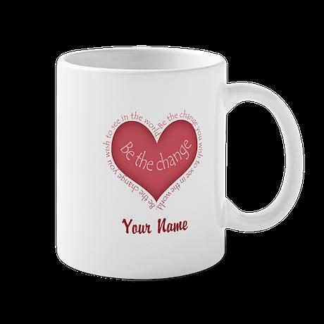 Be The Change - Personalized! Mug