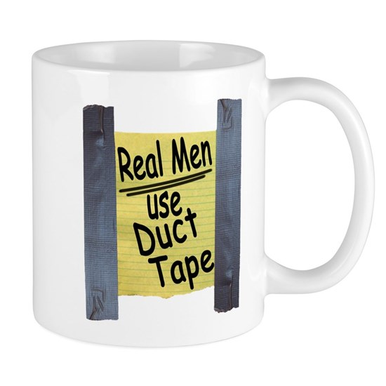 Real Men Use Duct Tape