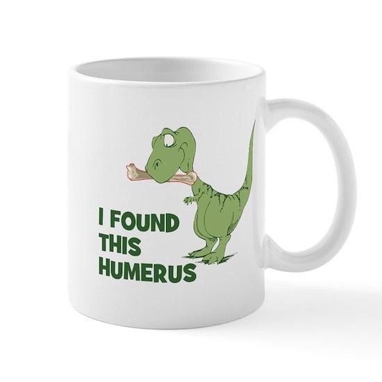 I Found This Humerus Dinosaur Mug, Green and White