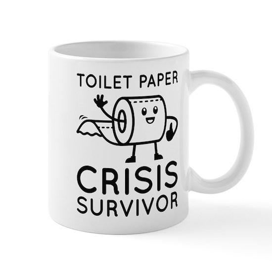 Toilet Paper Crisis Survivor Mug by FinestShirts on Cafepress