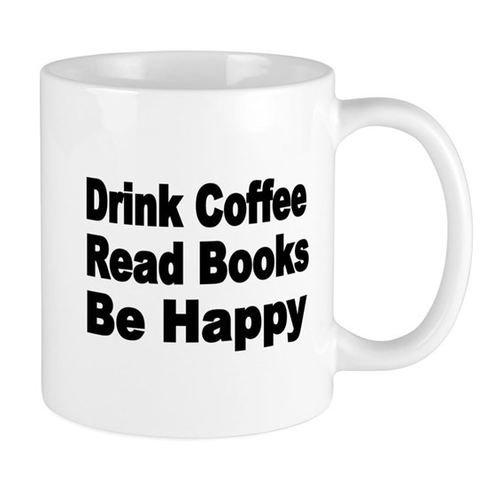Drink Coffee,Read Books,Be Happy 2