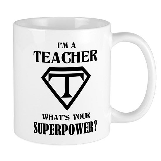 I'm A Teacher, What's Your Superpower?