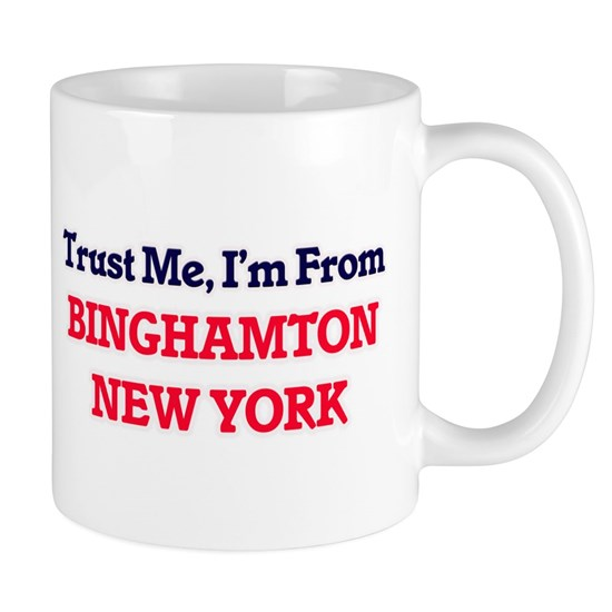 Trust Me, I'm from Binghamton New York