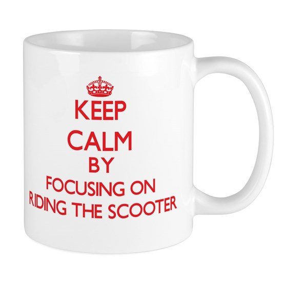 Keep Calm by focusing on Riding The Scooter