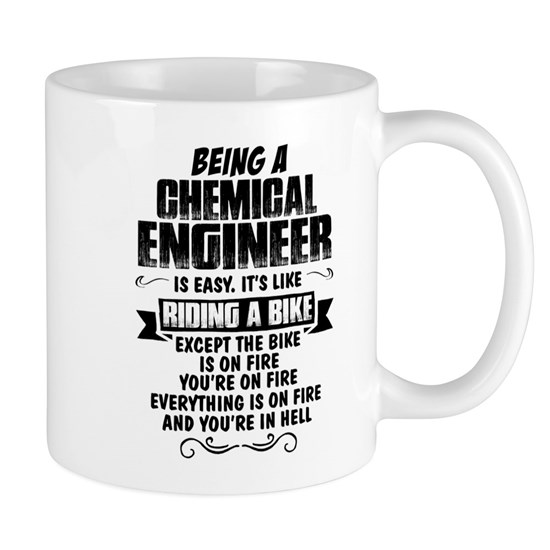 Being A Chemical Engineer...