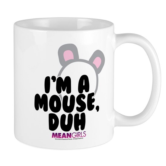 Mean Girls - I'm a Mouse, Duh