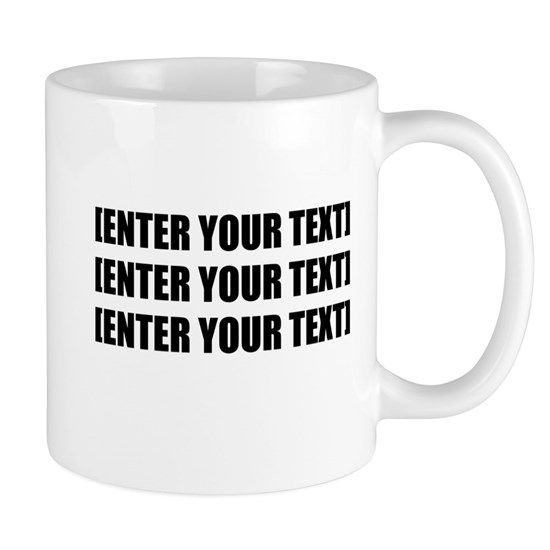 Enter Your Own Text Personalize It!