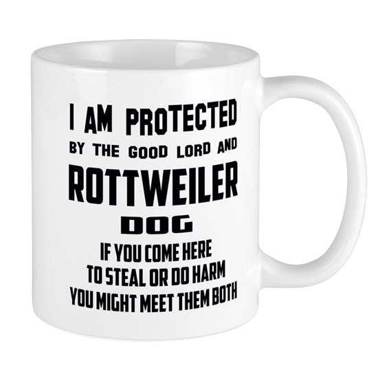 I am protected by the good lord and Rottweiler dog