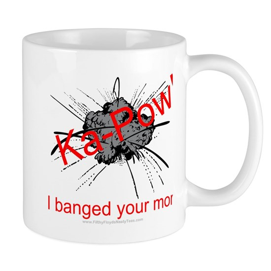 Ka-pow I banged your mom design