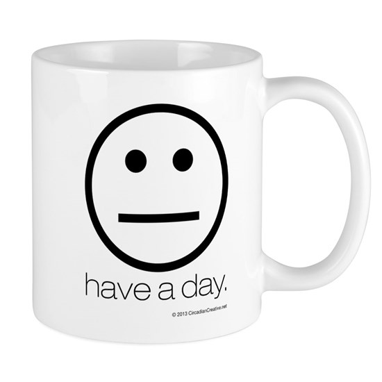 Have A Day. (black)