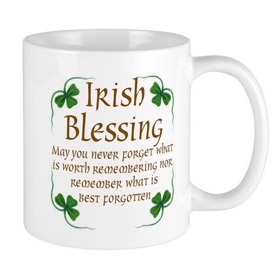 IRISH BLESSING..NEVER FORGET