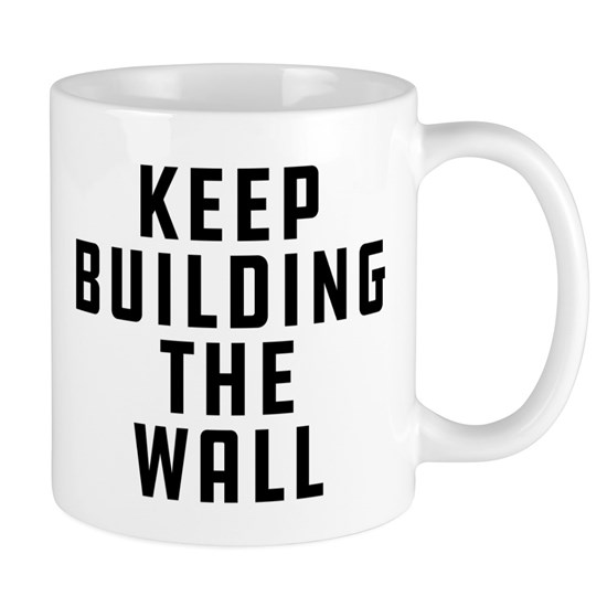 Keep Building The Wall
