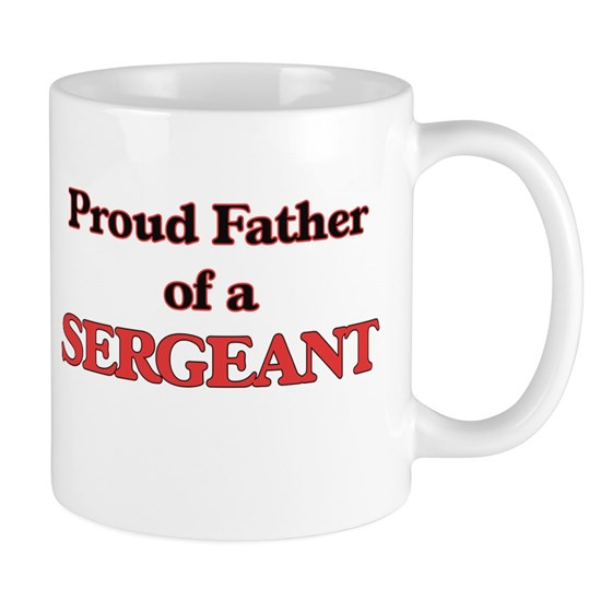 Proud Father of a Sergeant