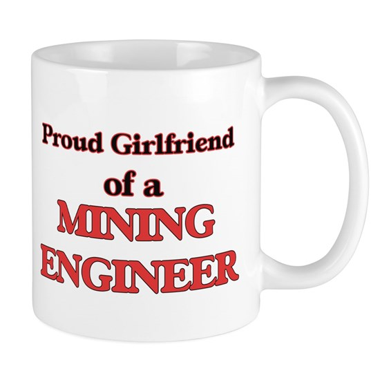 Proud Girlfriend of a Mining Engineer