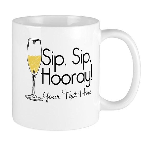 Sip Sip Hooray Personalized