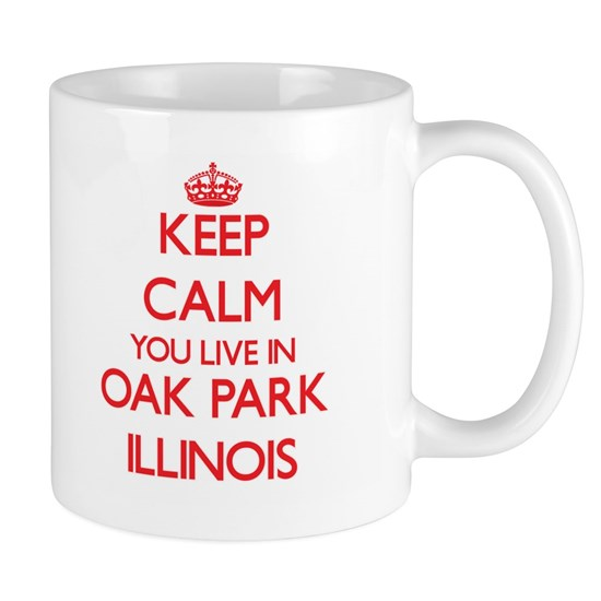 Keep calm you live in Oak Park Illinois