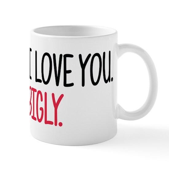 0e23336139b Trump Bigly 11 oz Ceramic Mug I Love You Bigly Mug by Vday - CafePress