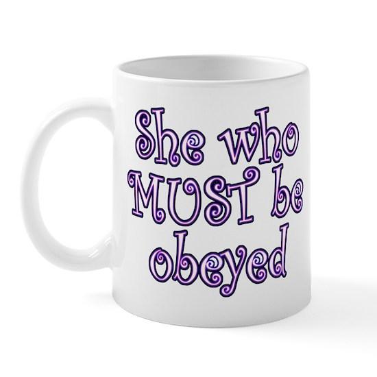 Cafepress Whe WHo Must Be Obeyed Ceramic Mug