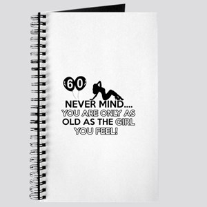 Funny 60 year old birthday designs Journal