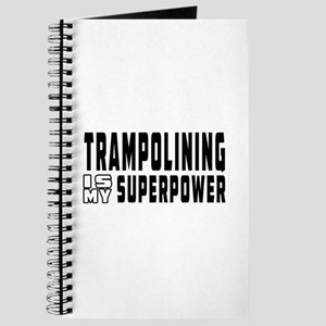Trampolining Is My Superpower Journal