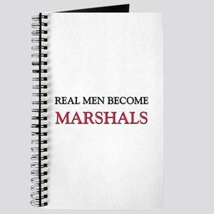 Real Men Become Marshals Journal