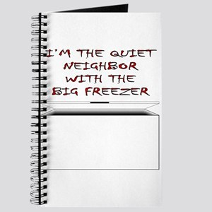 I'm The Quiet Neighbor With The Big Freezer Journa