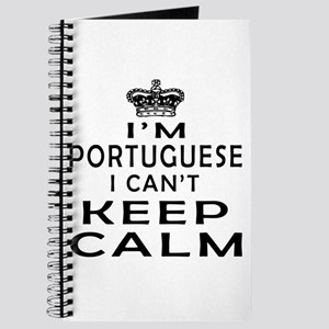 I Am Portuguese I Can Not Keep Calm Journal