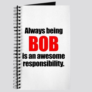 Always being Bob is an awesome responsibil Journal