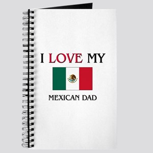 I Love My Mexican Dad Journal