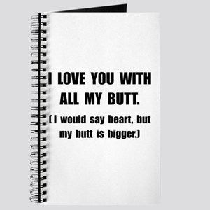 Love You With Butt Journal