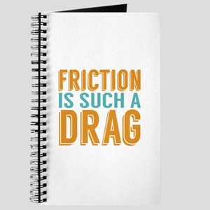 Friction is a Drag Journal
