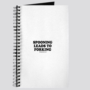 Spooning leads to forking / party humor Journal