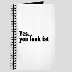 Yes...You Look Fat Journal