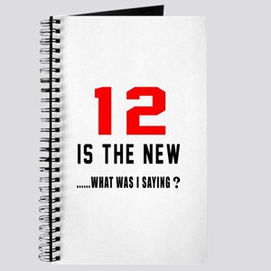12 Is The New What Was I Saying ? Journal