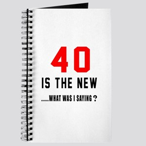 40 Is The New What Was I Saying ? Journal