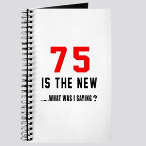75 Is The New What Was I Saying ? Journal