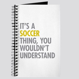 Its A Soccer Thing Journal
