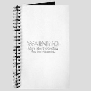 Warning: May start dancing for no reason Journal