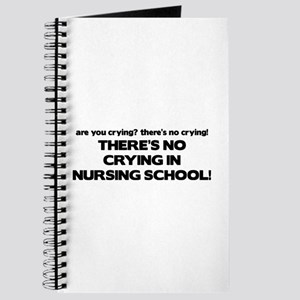 There's No Crying in Nursing School Journal
