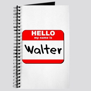 Hello my name is Walter Journal