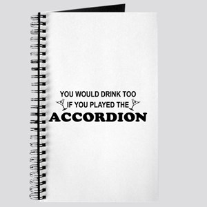 You'd Drink Too Accordion Journal