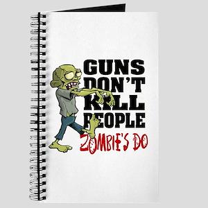 Guns Don't Kill People - Zombie's Do Journal