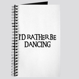 I'D RATHER BE DANCING Journal